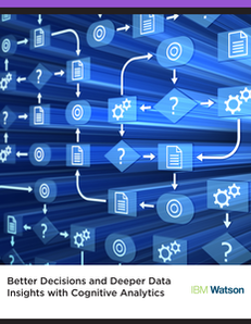 Better Decisions and Deeper Data Insights with Cognitive Analytics