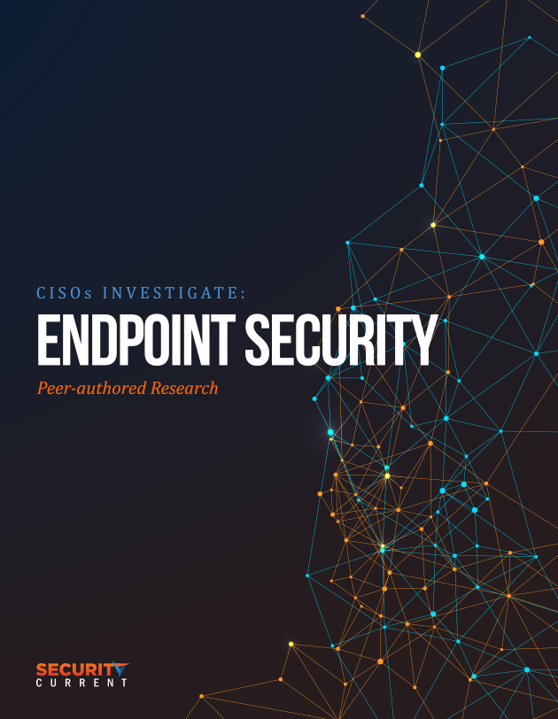 CISOs Investigate: Endpoint Security