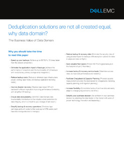 Deduplication Solutions are Not All Created Equal, Why Data Domain?