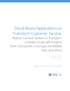 Cloud-Based Applications to Transform Customer Service: Midsize Contact Centres in Transition