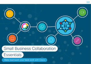 Small Business Collaboration Essentials Make teamwork your best work with Cisco