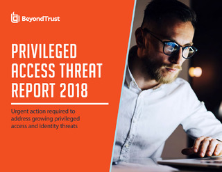 Privileged Access Threat Report 2018