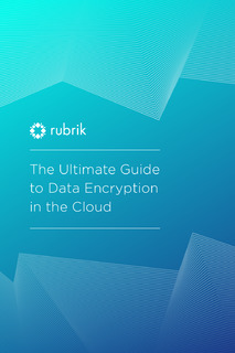 The Ultimate Guide to Data Encryption in the Cloud