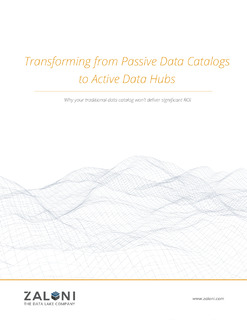Transforming from Passive Data Catalogs to Active Data Hubs