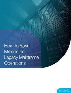 How to Save Millions on Legacy Mainframe Operations