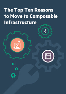 Top 10 Reasons to Move to Composable Infrastructure