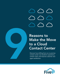 9 Reasons to Make the Move to a Cloud Contact Center