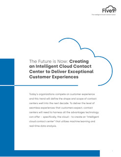The Future is Now: Creating an Intelligent Cloud Contact Center