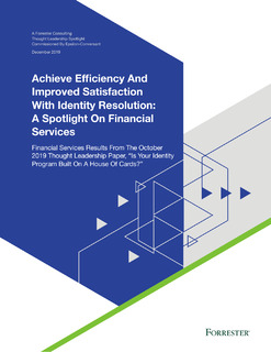 Forrester Financial Services: Achieve efficiency and improved satisfaction with identity resolution