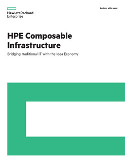 HPE Composable Infrastructure: Bridging traditional IT with the Idea Economy