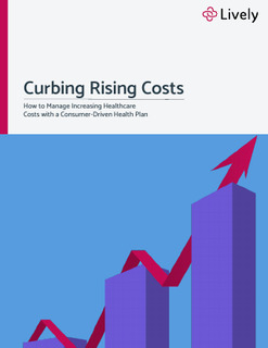 Curbing Rising Costs: How to Manage Increasing Healthcare Costs with a Consumer-Driven Health Plan