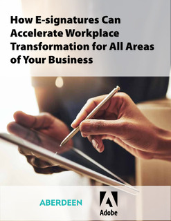 How E-signatures Can Accelerate Workplace Transformation for All Areas of Your Business