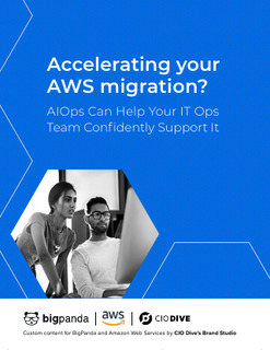 Accelerating Your AWS Migration? AIOps Can Help Your IT Ops Team Confidently Support It