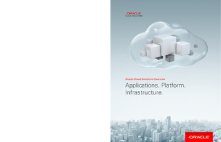 Oracle Cloud Solutions Overview: Applications. Platform. Infrastructure.
