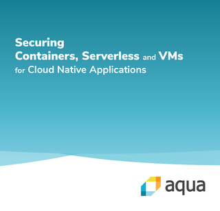 Securing Containers, Serverless and VMs for Cloud Native Applications – An Illustrated Guide