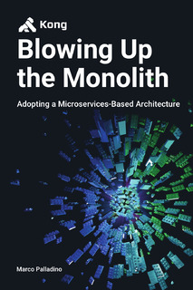 Blowing Up the Monolith: Adopting a Microservices-Based Architecture