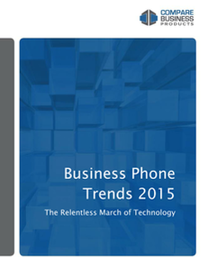 Business Phone Trends 2015:  The Relentless March of Technology