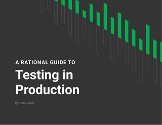 A Rational Guide to Testing in Production