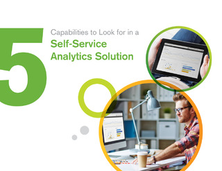5 Capabilities to Look for in a Self-Service Analytics Solutions