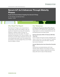 Forrester: Secure IoT As It Advances Through Maturity Phases