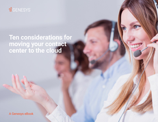 Ten Considerations for Moving Your Contact Center to the Cloud
