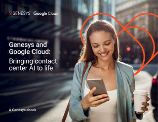 Genesys and Google Cloud: Bringing Contact Center AI to Life