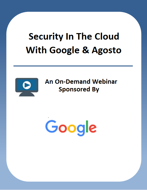 Security in the Cloud with Google & Agosto