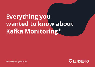 Everything You Wanted to Know About Kafka Monitoring
