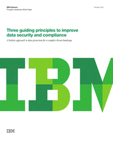 Three Guiding Principles for Data Security and Compliance