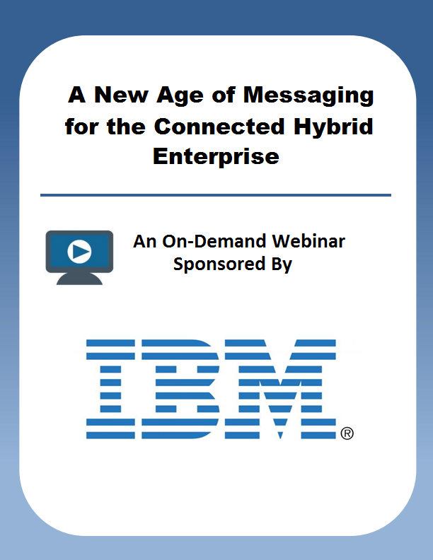 A New Age of Messaging for the Connected Hybrid Enterprise