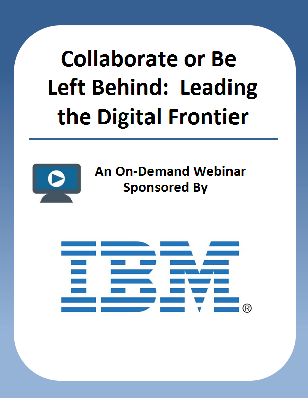 Collaborate or Be Left Behind:  Leading the Digital Frontier