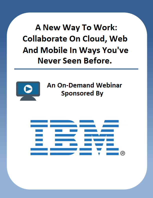 A New Way To Work: Collaborate on Cloud, Web and Mobile in ways you've never seen before.