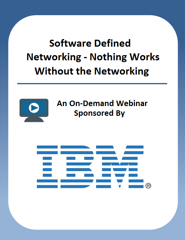 Software Defined Networking – Nothing Works Without the Networking