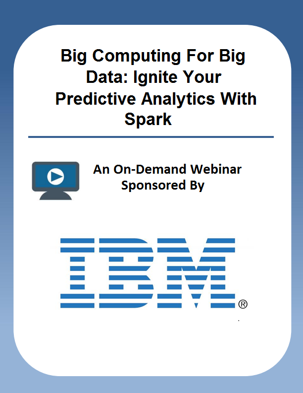 Big Computing For Big Data: Ignite Your Predictive Analytics With Spark