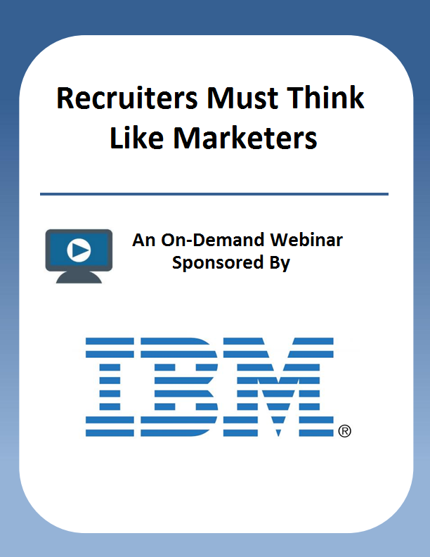 Recruiters Must Think Like Marketers