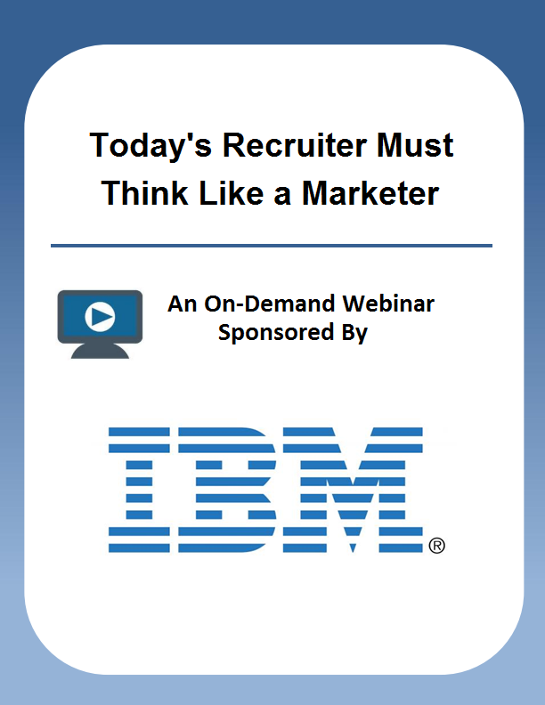 Today's Recruiter Must Think Like a Marketer