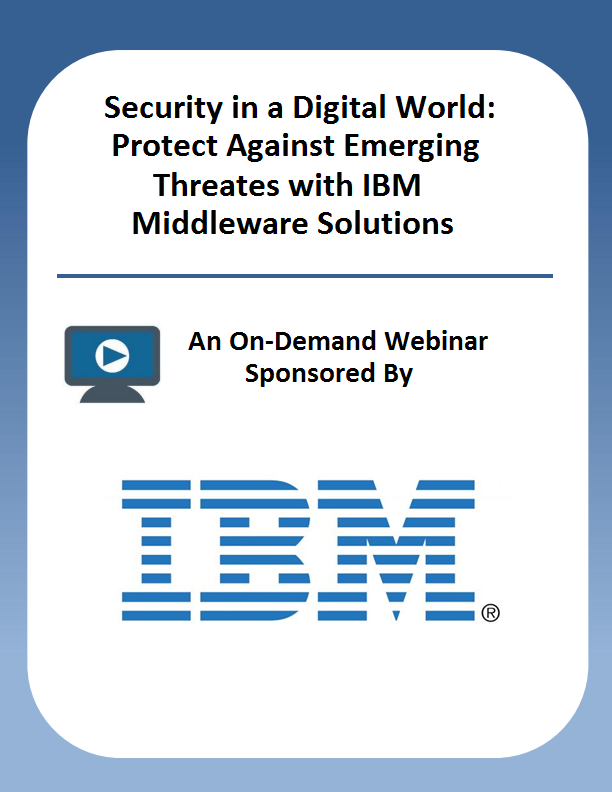 Security in a Digital World: Protect Against Emerging Threates with IBM Middleware Solutions