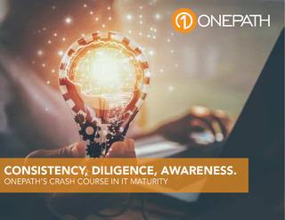 Consistency, Diligence, Awareness: Onepath's Crash Course in IT Maturity