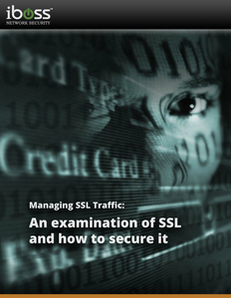 Managing SSL Traffic: An Examination of SSL and How to Secure It