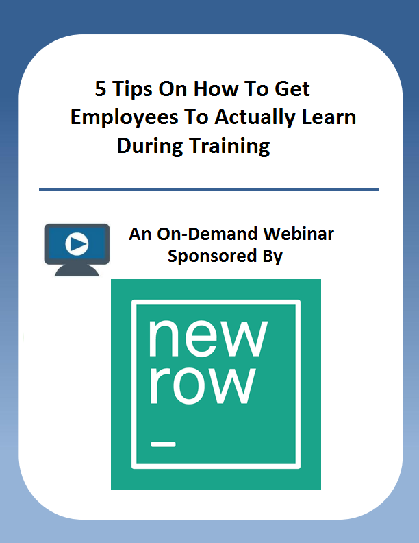 5 Tips On How To Get Employees To Actually Learn During Training