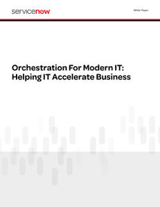 Orchestration for Modern IT: Helping IT Accelerate Business