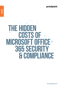 The Hidden Costs of Microsoft Office 365 Security & Compliance
