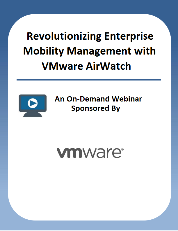 Revolutionizing Enterprise Mobility Management with VMware AirWatch
