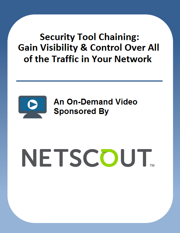 Security Tool Chaining:  Gain Visibility & Control Over All of the Traffic in Your Network