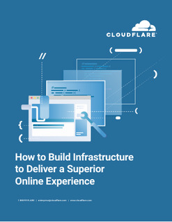 How to Build Infrastructure to Deliver a Superior Online Experience