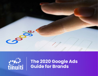 The 2020 Google Ads Guide for Brands