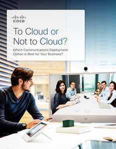To Cloud or Not to Cloud: Which Communication Deployment Options is Best for Your Business