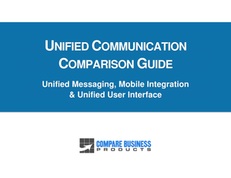 Unified Communication Comparison Guide:  Unified Messaging, Mobile Integration & Unified User Interface