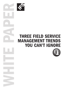 3 Field Service Management Trends You Can't Ignore