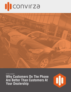 Why Customers On The Phone Are Better Than Customers At Your Dealership